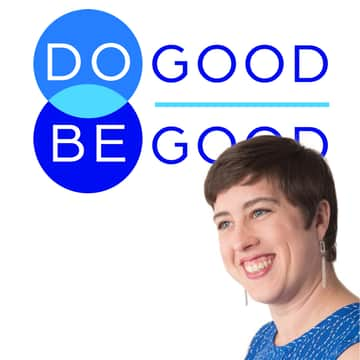 Do Good, Be Good: #31 What's Next for Do Good, Be Good