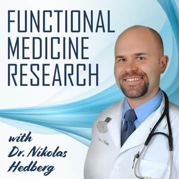 Functional Medicine Research with Dr  Nikolas Hedberg