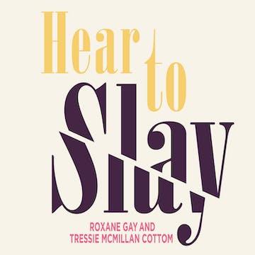 Hear to Slay | Listen Only on Luminary