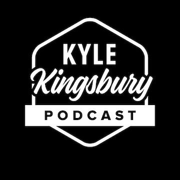 Kyle Kingsbury Podcast: #92 Todd White | Luminary